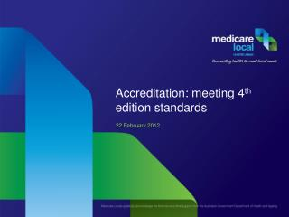 Accreditation: meeting 4 th  edition standards