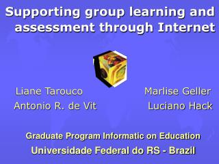 Supporting group learning and assessment through Internet
