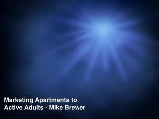 Marketing Apartments to Active Adults - Mike Brewer