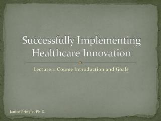 Successfully Implementing Healthcare Innovation