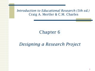 Chapter 6 Designing a Research Project