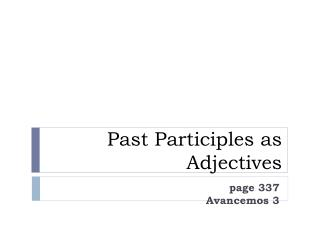 Past Participles as Adjectives