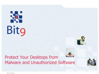 Protect Your Desktops from  Malware and Unauthorized Software