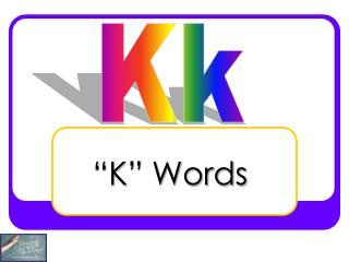 """""""K"""" Words"""