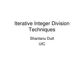 Iterative Integer Division Techniques