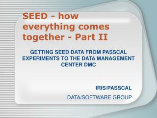SEED - how everything comes together - Part II
