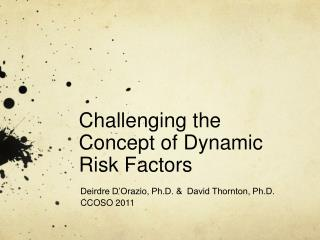 Challenging the Concept of Dynamic Risk Factors