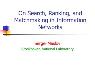 On Search, Ranking, and Matchmaking in Information Networks