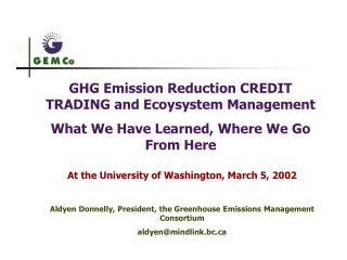 GHG Emission Reduction CREDIT TRADING and Ecoysystem Management What We Have Learned, Where We Go From Here