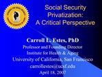Social Security Privatization: A Critical Perspective