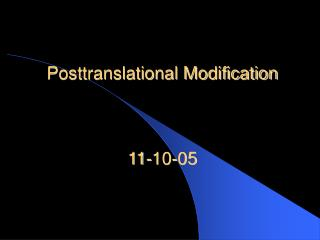 Posttranslational Modification 11-10-05