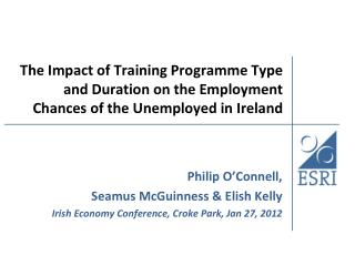 The Impact of Training Programme Type and Duration on the Employment Chances of the Unemployed in Ireland