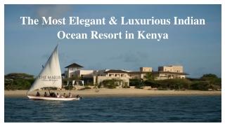 The Most Elegant & Luxurious Indian Ocean Resort in Kenya
