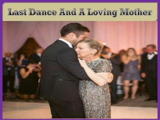 Last Dance And A Loving Mother