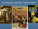 Fu Manchu and the  Yellow Peril