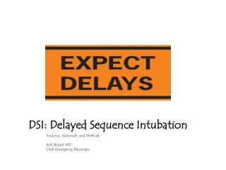 DSI:  Delayed  Sequence Intubation