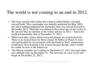 The world is not coming to an end in 2012.