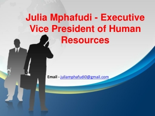 Julia Mphafudi - Senior Vice President Of Human Resources.