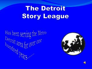 The Detroit  Story League