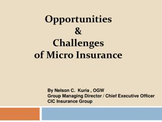 Opportunities    Challenges  of Micro Insurance