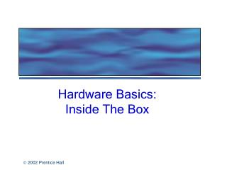 Hardware Basics: Inside The Box