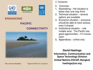 David Hastings Information, Communication and Space Technology Division United Nations ESCAP, Bangkok hastings@un