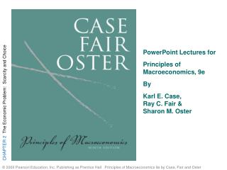 PowerPoint Lectures for  Principles of Macroeconomics, 9e By  Karl E. Case,  Ray C. Fair &  Sharon M. Oster
