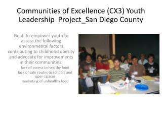 Communities of Excellence (CX3) Youth Leadership Project_San Diego County