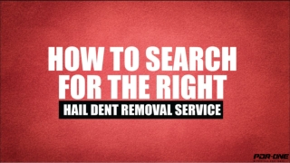 How to search for the right hail dent removal service