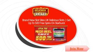 Brand New Slot Sites UK Delicious Slots
