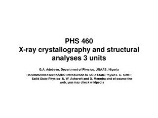 PHS 460  X-ray crystallography and structural analyses 3 units