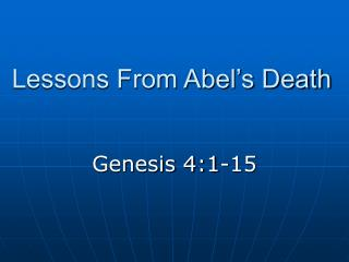 Lessons From Abel's Death
