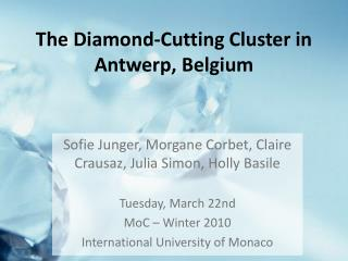 The Diamond-Cutting Cluster in Antwerp, Belgium