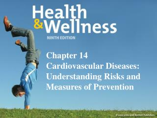Chapter 14 Cardiovascular Diseases: Understanding Risks and  Measures of Prevention