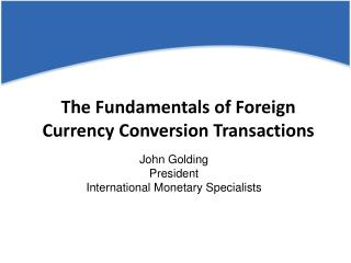 The Fundamentals of Foreign Currency Conversion Transactions