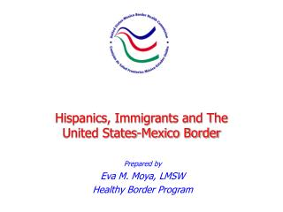 Hispanics, Immigrants and The  United States-Mexico Border
