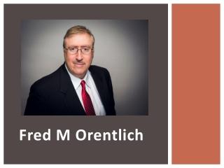 Fred M Orentlich