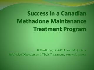 Success in a Canadian Methadone Maintenance Treatment Program