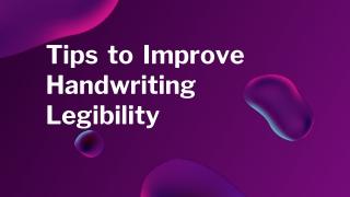 Tips to Improve Handwriting Legibility