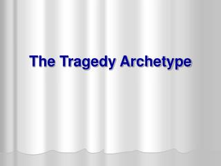 The Tragedy Archetype