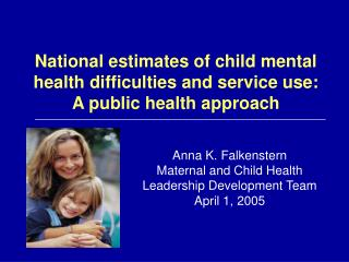 National estimates of child mental health difficulties and service use: A public health approach