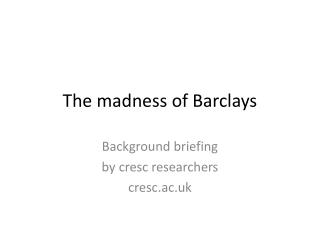 The madness of Barclays