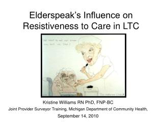 Elderspeak's Influence on Resistiveness to Care in LTC