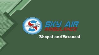 India's Top-Leading Air Ambulance from Varanasi or Bhopal to Delhi at Low Cost