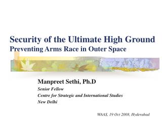 Security of the Ultimate High Ground Preventing Arms Race in Outer Space