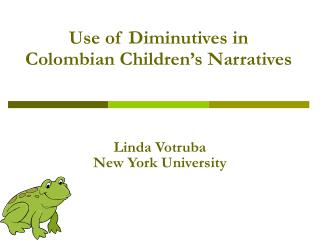 Use of Diminutives in  Colombian Children s Narratives