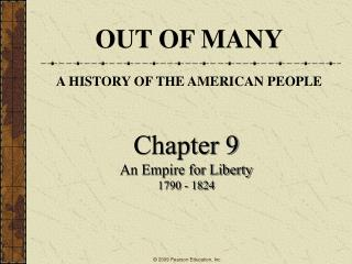 Chapter 9 An Empire for Liberty 1790 - 1824