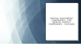 Dental Equipment Suppliers   Top Dental Supply Companies - Chicago