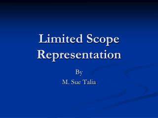 Limited Scope Representation