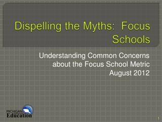 Dispelling the Myths:  Focus Schools